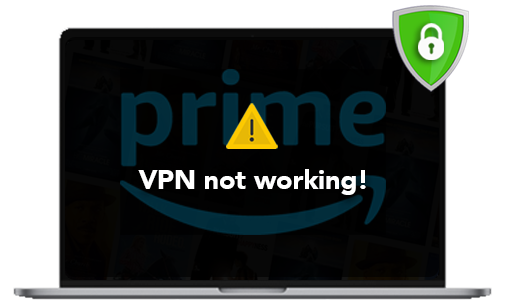 Amazon Prime Not Working with VPN